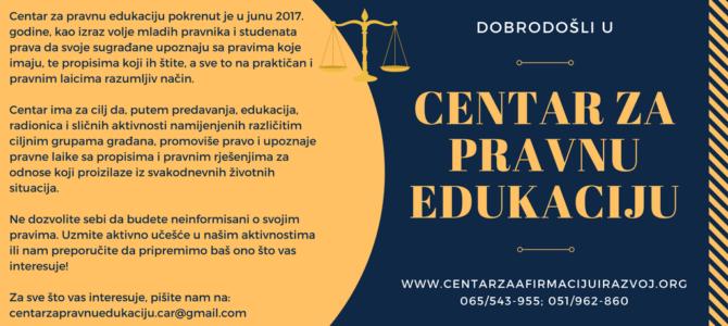 Centar za pravnu edukaciju – saznaj koja su tvoja prava, da bi ih mogao ostvariti i zaštiti